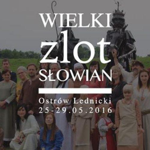 Wielki Zlot Słowian do 29 maja na Ostrowie Lednickim